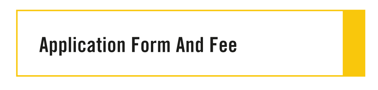 Application Form and Fee