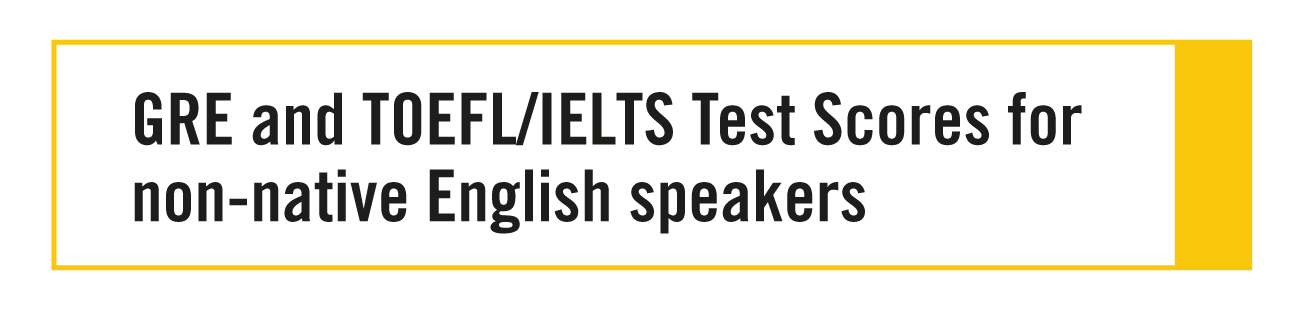 GRE and TOEFL/IELTS Test Scores for non-native English Speakers